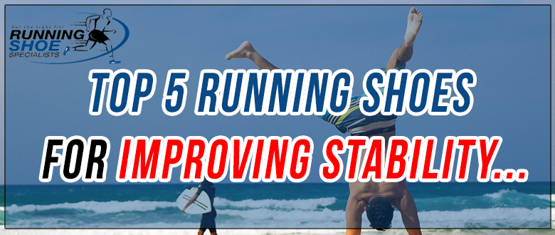 Best running shoes for improving stability