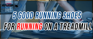 best running shoes for the treadmill